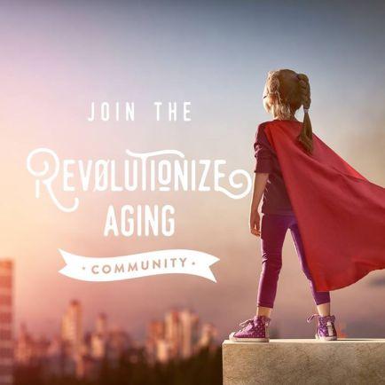 Revolutionize Aging